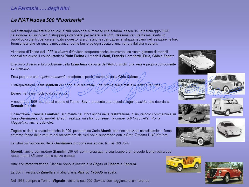 Le Fantasie……degli Altri Le FIAT Nuova 500 Fuoriserie Nel frattempo davanti alle scuole le 500 sono così numerose che sembra essere in un parcheggio F