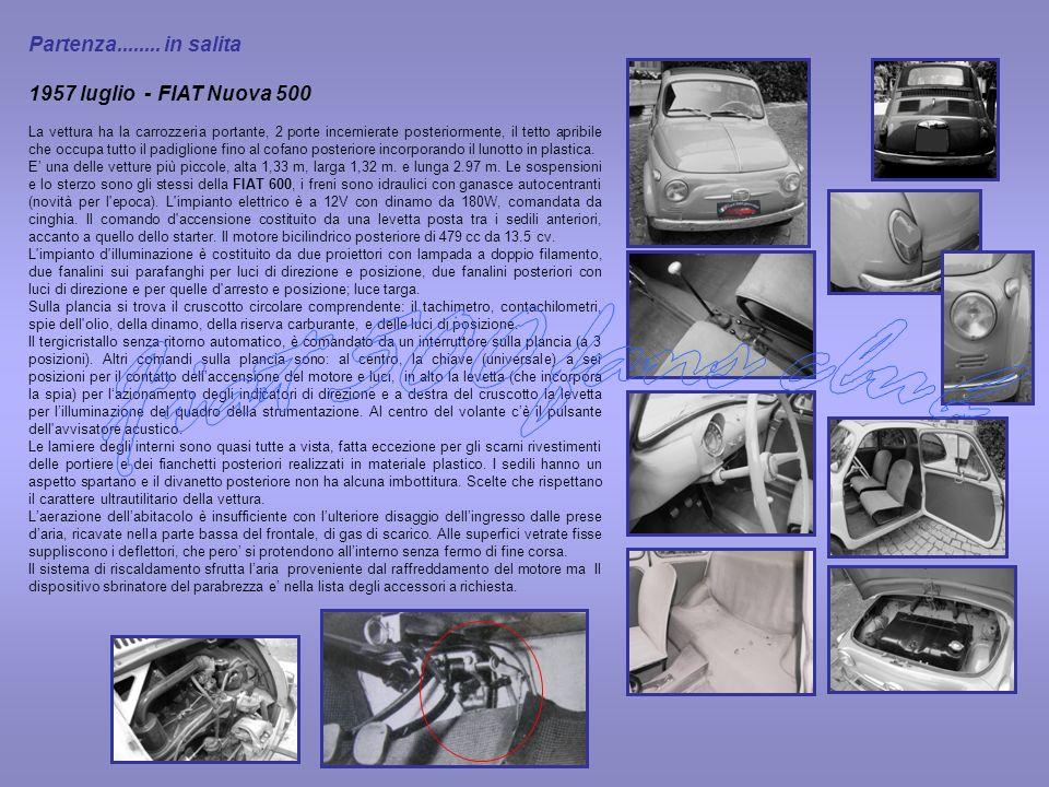 Partenza........ in salita 1957 luglio - FIAT Nuova 500 La vettura ha la carrozzeria portante, 2 porte incernierate posteriormente, il tetto apribile