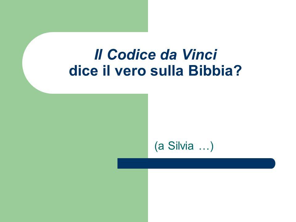 Il Codice da Vinci dice il vero sulla Bibbia? (a Silvia …)