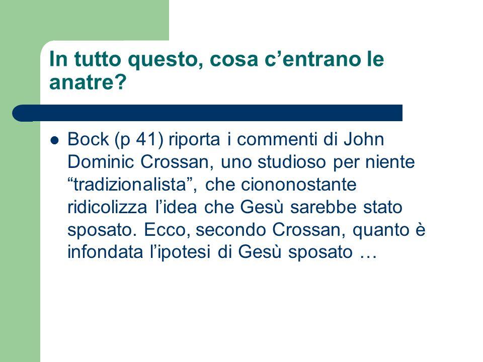 In tutto questo, cosa centrano le anatre? Bock (p 41) riporta i commenti di John Dominic Crossan, uno studioso per niente tradizionalista, che cionono