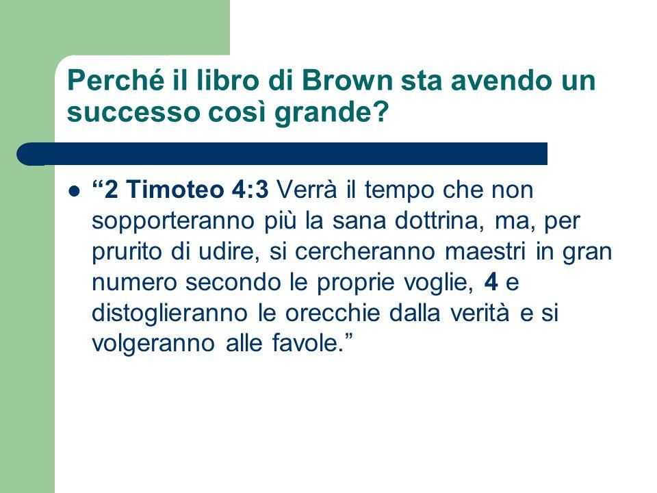 Perché il libro di Brown sta avendo un successo così grande? 2 Timoteo 4:3 Verrà il tempo che non sopporteranno più la sana dottrina, ma, per prurito