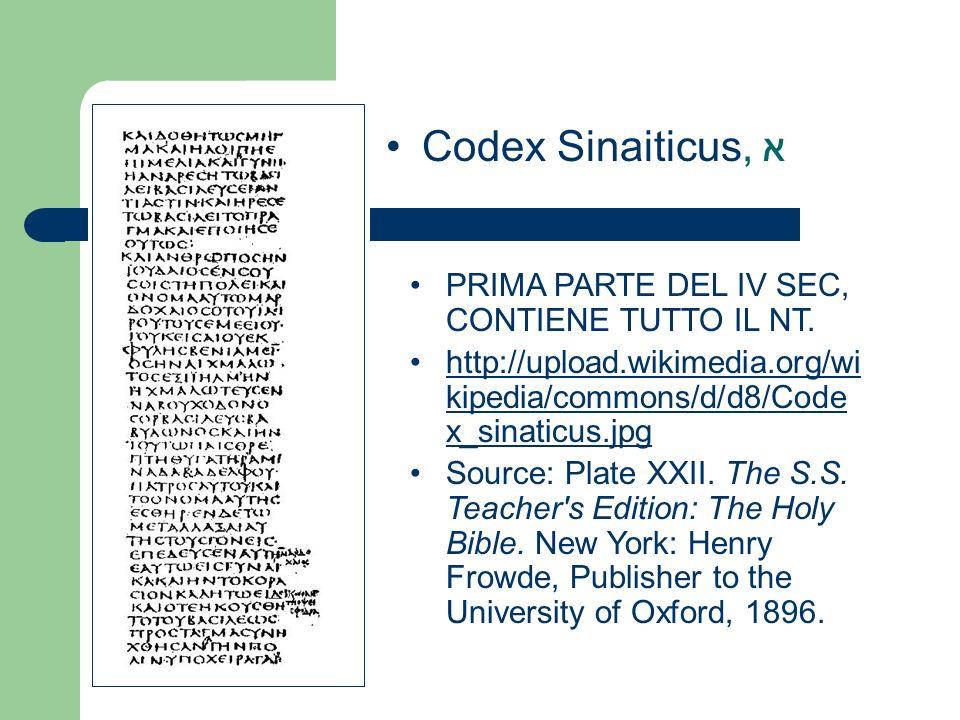 Codex Sinaiticus, א PRIMA PARTE DEL IV SEC, CONTIENE TUTTO IL NT. http://upload.wikimedia.org/wi kipedia/commons/d/d8/Code x_sinaticus.jpghttp://uploa