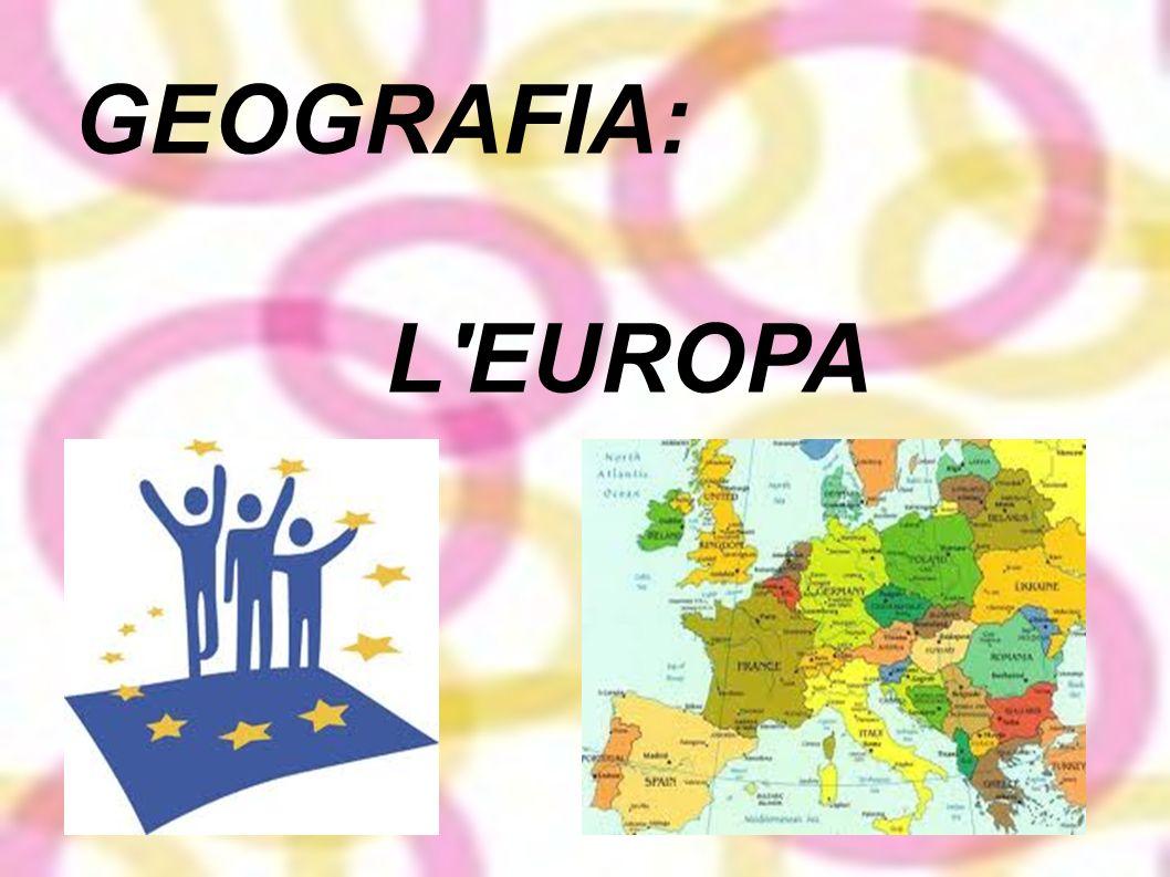 GEOGRAFIA: L'EUROPA
