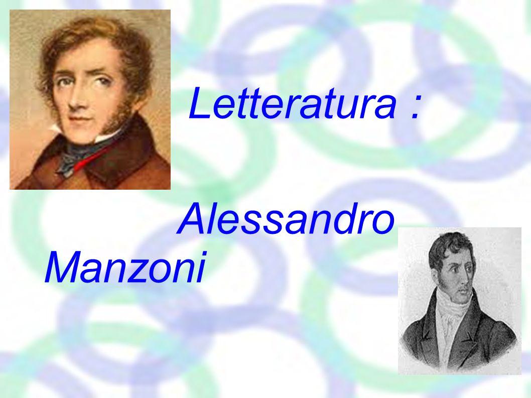 Letteratura : Alessandro Manzoni