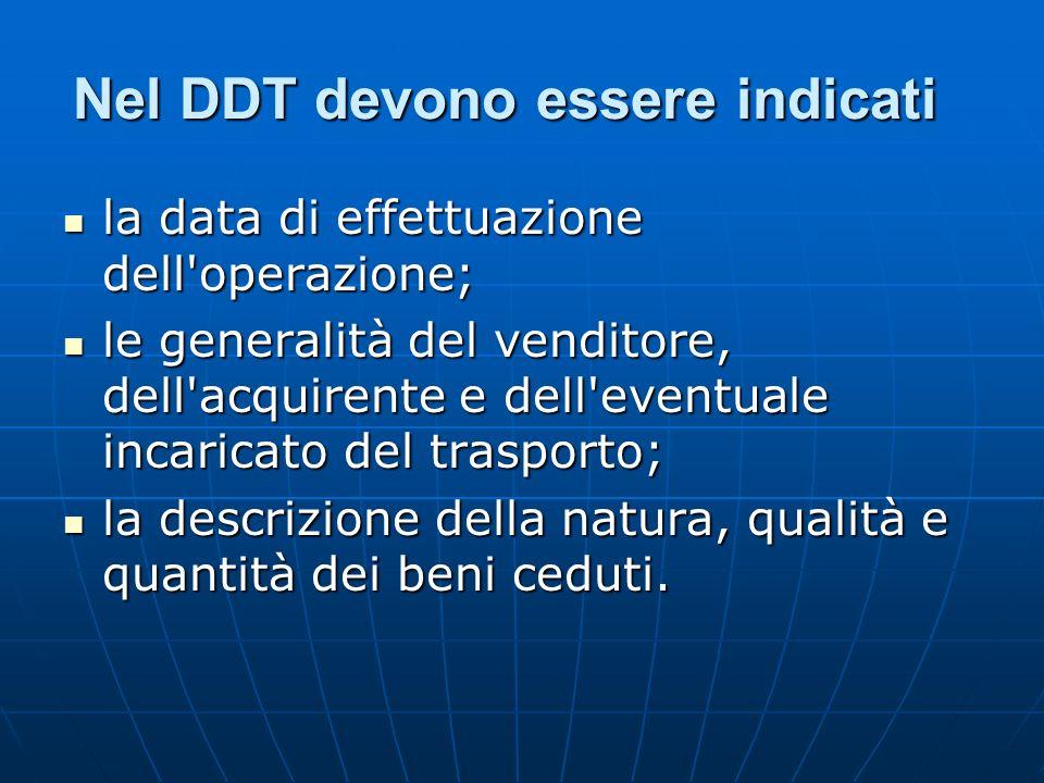 Nel DDT devono essere indicati Nel DDT devono essere indicati la data di effettuazione dell'operazione; la data di effettuazione dell'operazione; le g