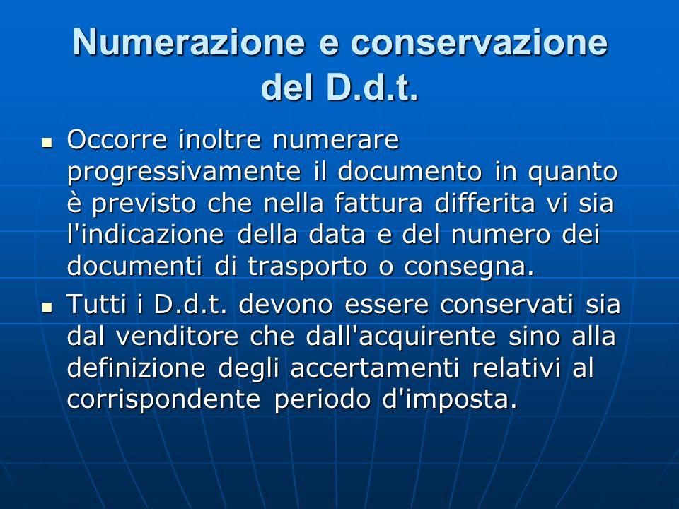 Numerazione e conservazione del D.d.t. Occorre inoltre numerare progressivamente il documento in quanto è previsto che nella fattura differita vi sia