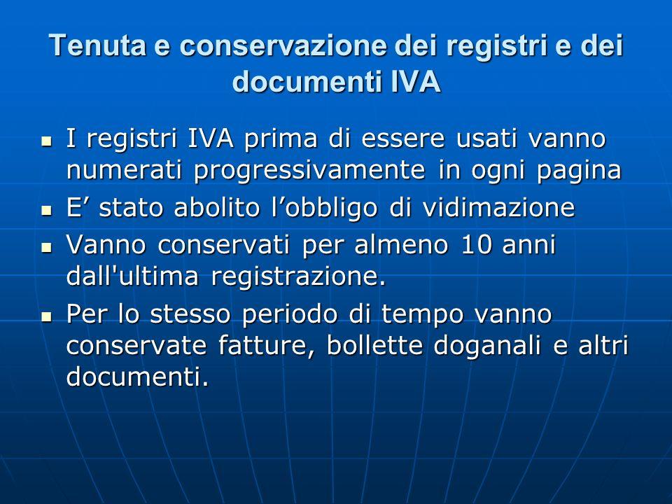 Tenuta e conservazione dei registri e dei documenti IVA I registri IVA prima di essere usati vanno numerati progressivamente in ogni pagina I registri