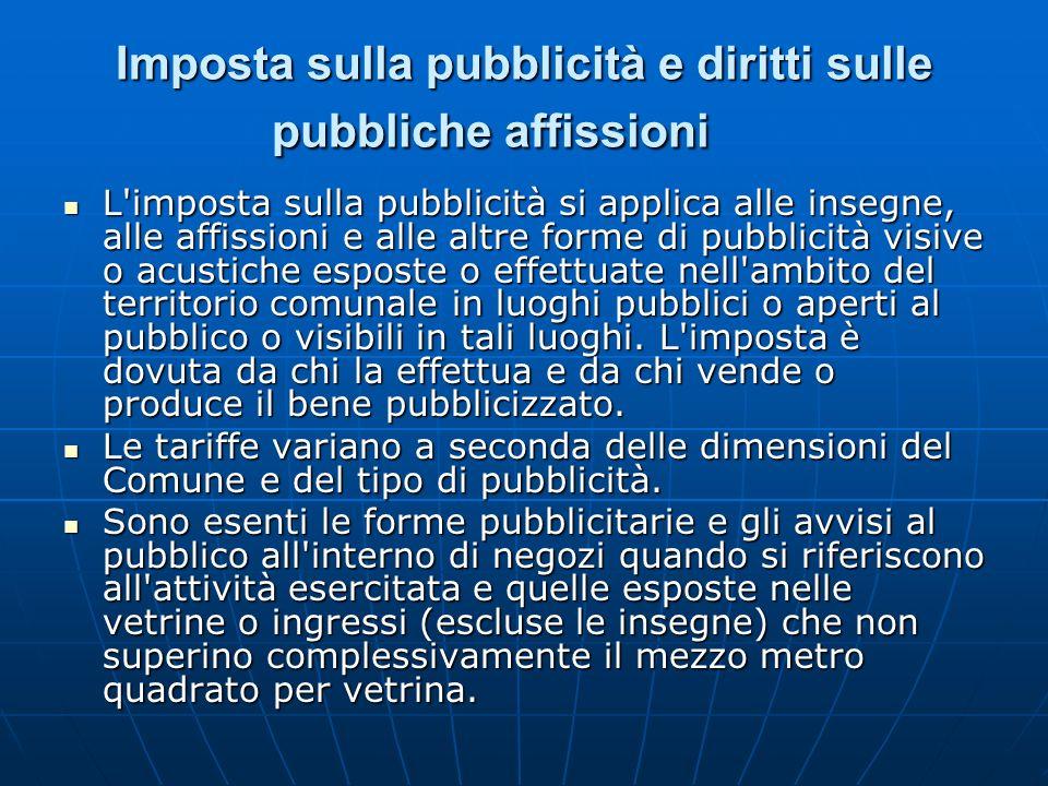 Imposta sulla pubblicità e diritti sulle pubbliche affissioni Imposta sulla pubblicità e diritti sulle pubbliche affissioni L'imposta sulla pubblicità