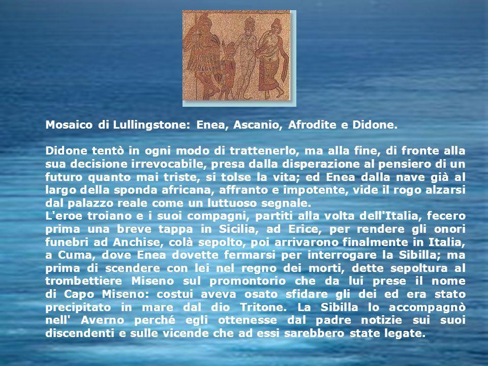 Mosaico di Lullingstone: Enea, Ascanio, Afrodite e Didone. Didone tentò in ogni modo di trattenerlo, ma alla fine, di fronte alla sua decisione irrevo