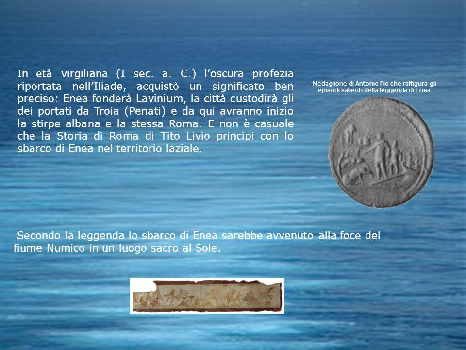 In età virgiliana (I sec. a. C.) loscura profezia riportata nellIliade, acquistò un significato ben preciso: Enea fonderà Lavinium, la città custodirà