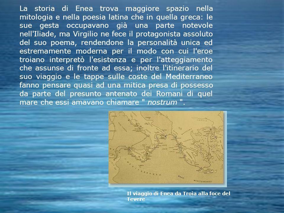 La storia di Enea trova maggiore spazio nella mitologia e nella poesia latina che in quella greca: le sue gesta occupavano già una parte notevole nell