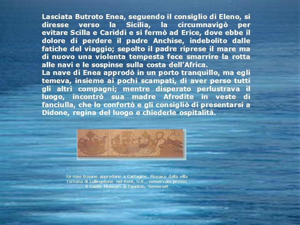 Lasciata Butroto Enea, seguendo il consiglio di Eleno, si diresse verso la Sicilia, la circumnavigò per evitare Scilla e Cariddi e si fermò ad Erice,