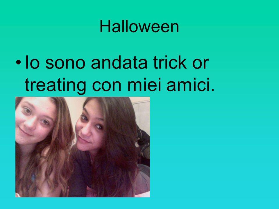 Halloween Io sono andata trick or treating con miei amici.