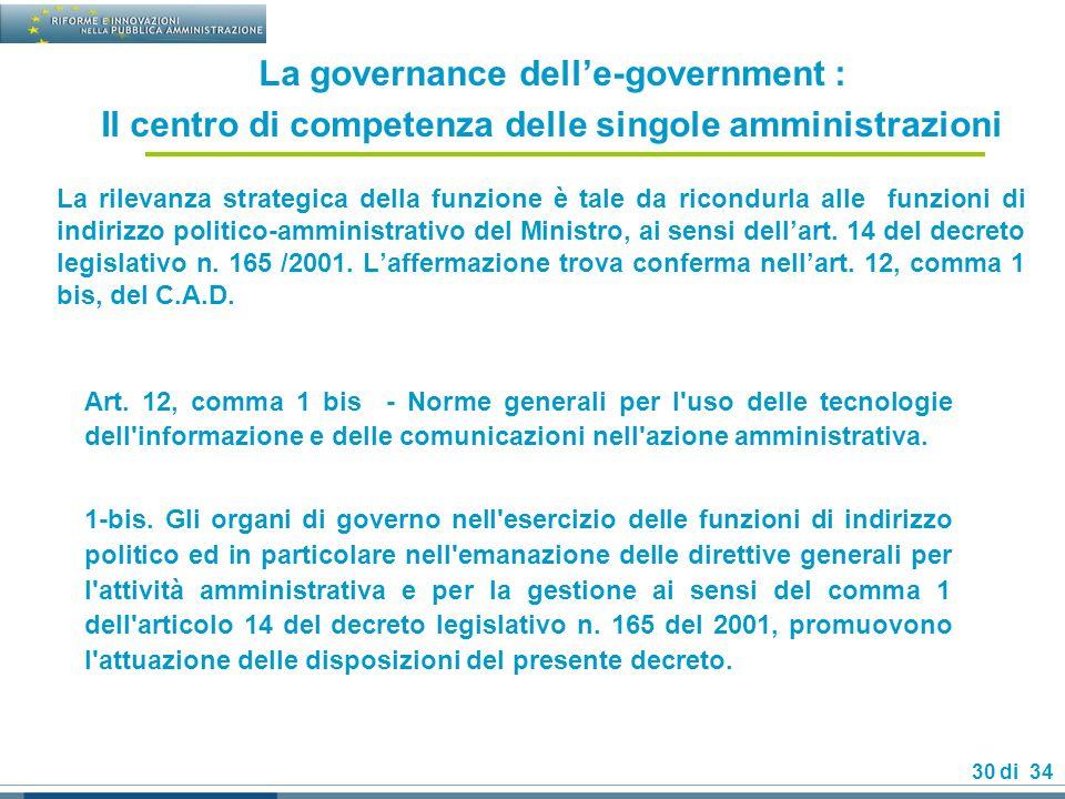 30 di 34 La rilevanza strategica della funzione è tale da ricondurla alle funzioni di indirizzo politico-amministrativo del Ministro, ai sensi dellart.