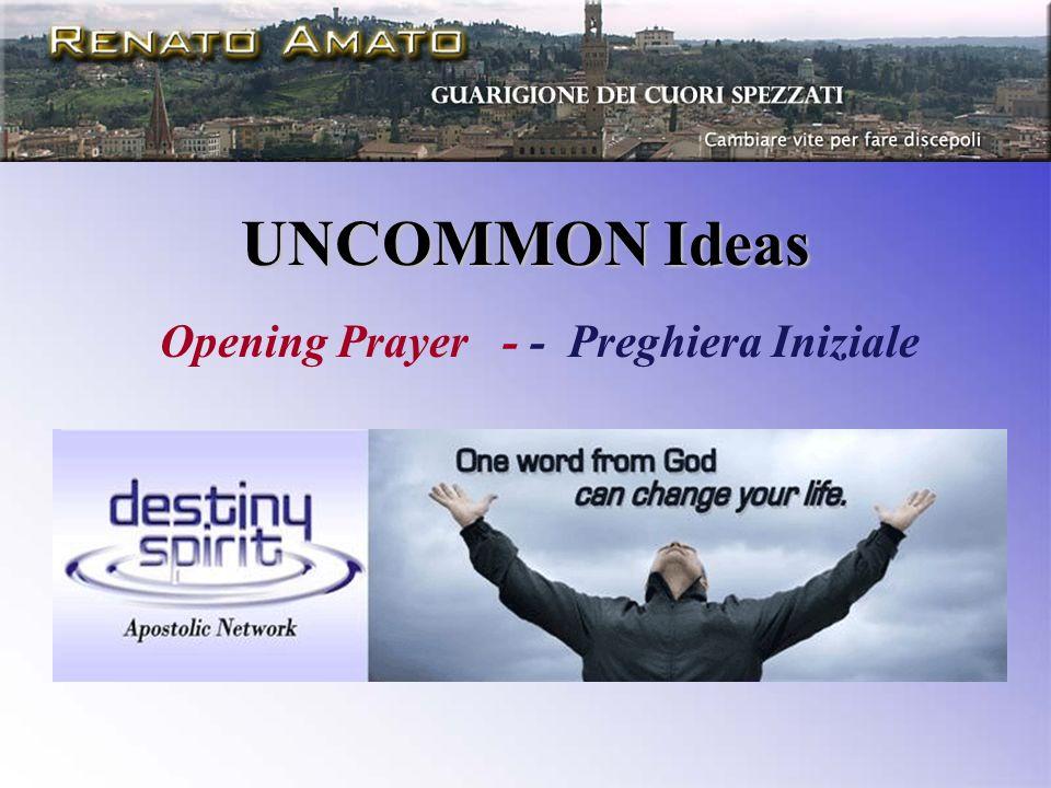 UNCOMMON Ideas Opening Prayer - - Preghiera Iniziale