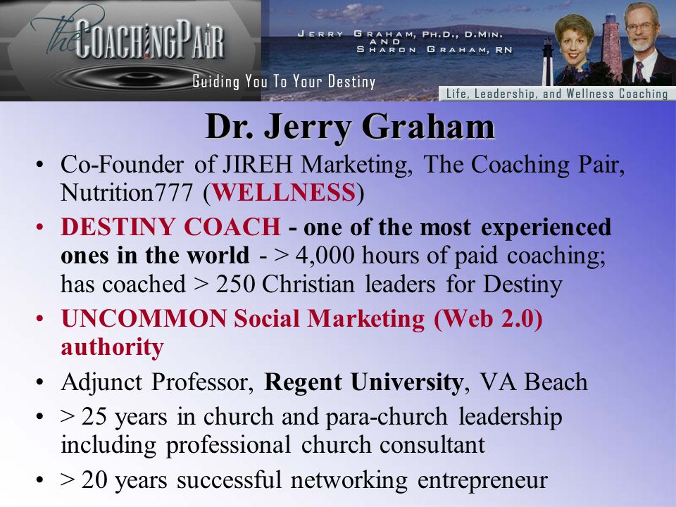 Co-Founder of JIREH Marketing, The Coaching Pair, Nutrition777 (WELLNESS) DESTINY COACH - one of the most experienced ones in the world - > 4,000 hour