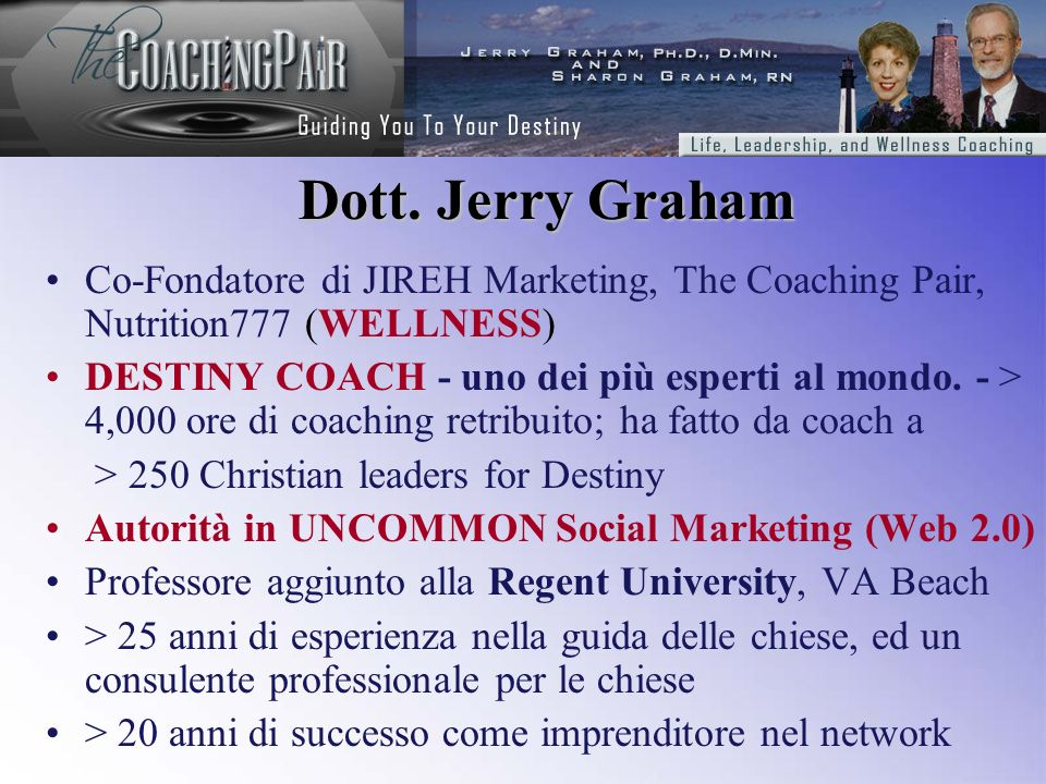 Dott. Jerry Graham Co-Fondatore di JIREH Marketing, The Coaching Pair, Nutrition777 (WELLNESS) DESTINY COACH - uno dei più esperti al mondo. - > 4,000