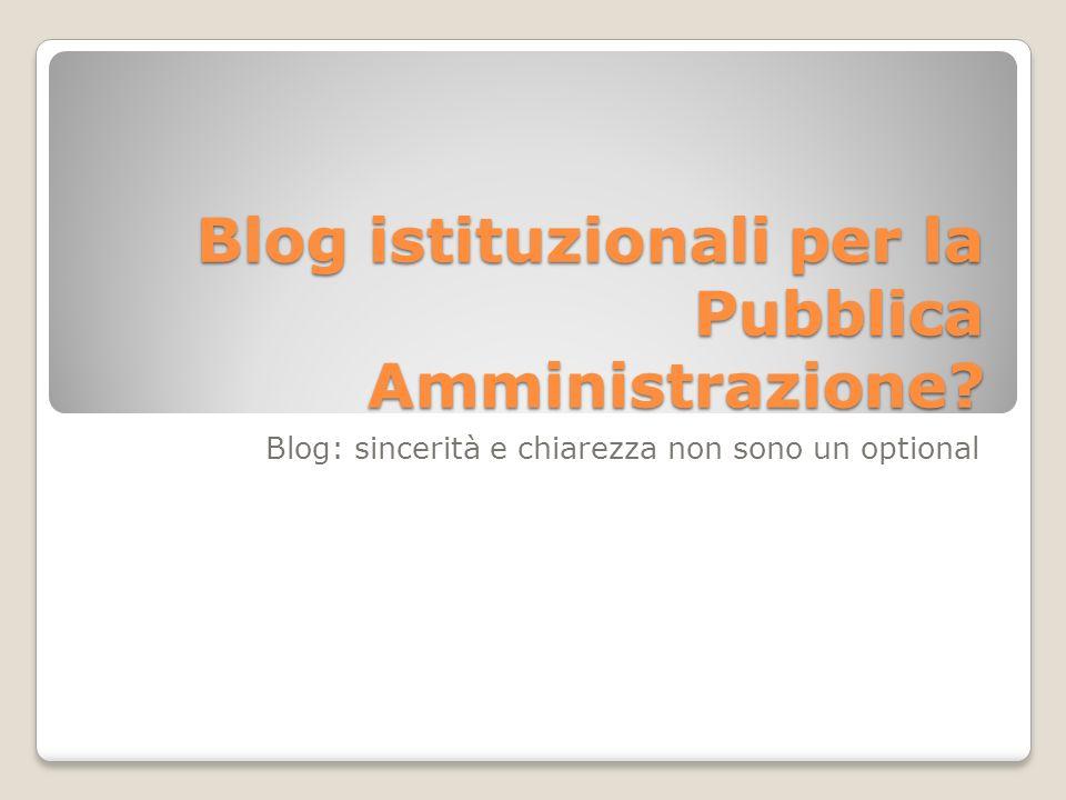 Blog istituzionali per la Pubblica Amministrazione? Blog: sincerità e chiarezza non sono un optional