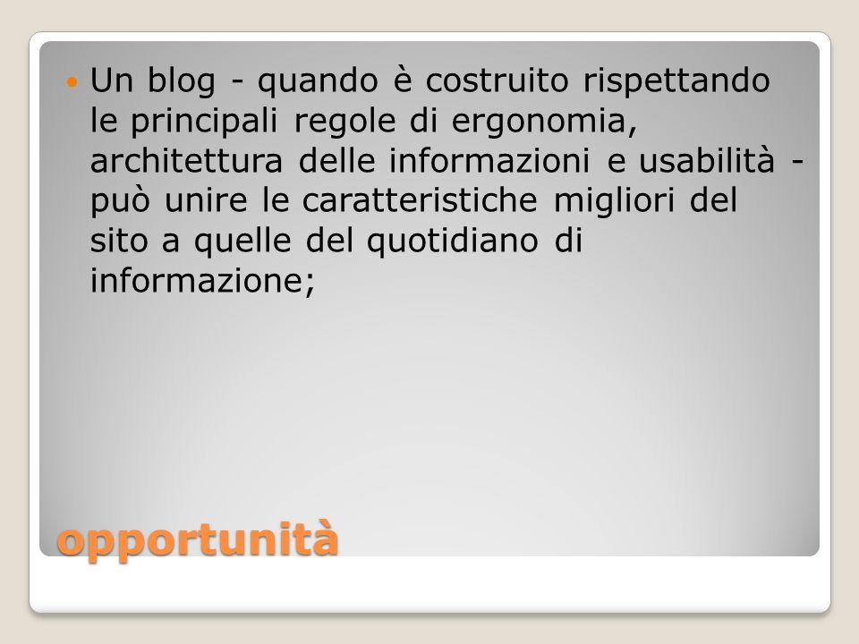 opportunità Un blog - quando è costruito rispettando le principali regole di ergonomia, architettura delle informazioni e usabilità - può unire le car