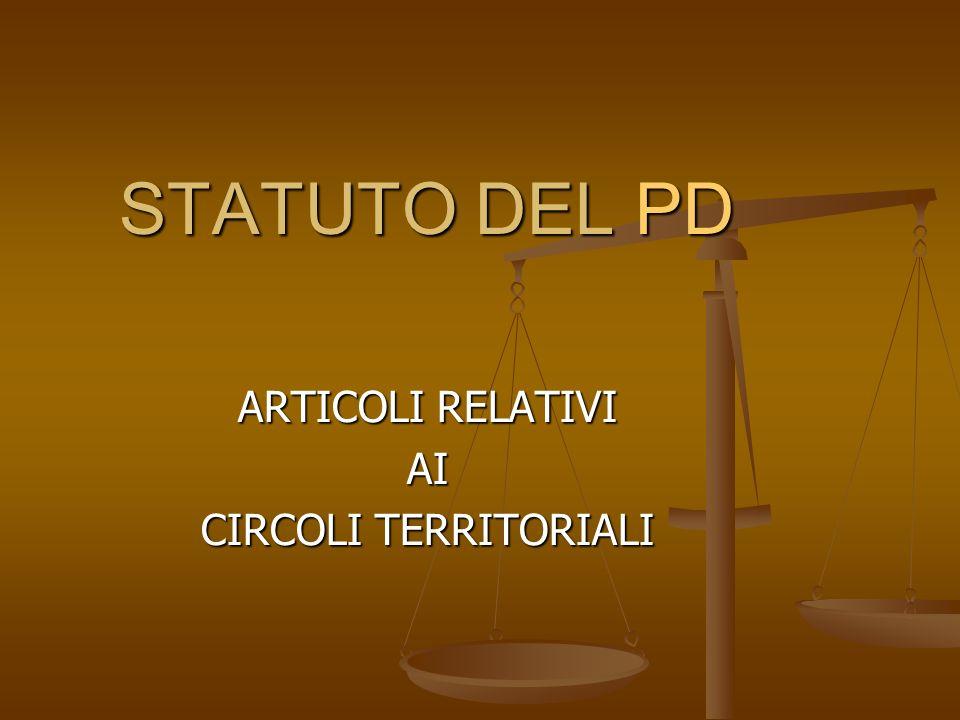 STATUTO DEL PD ARTICOLI RELATIVI AI CIRCOLI TERRITORIALI