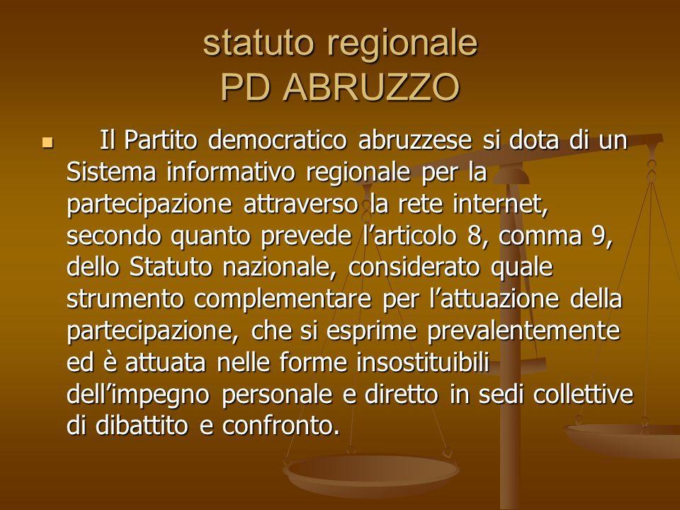 statuto regionale PD ABRUZZO Il Partito democratico abruzzese si dota di un Sistema informativo regionale per la partecipazione attraverso la rete int