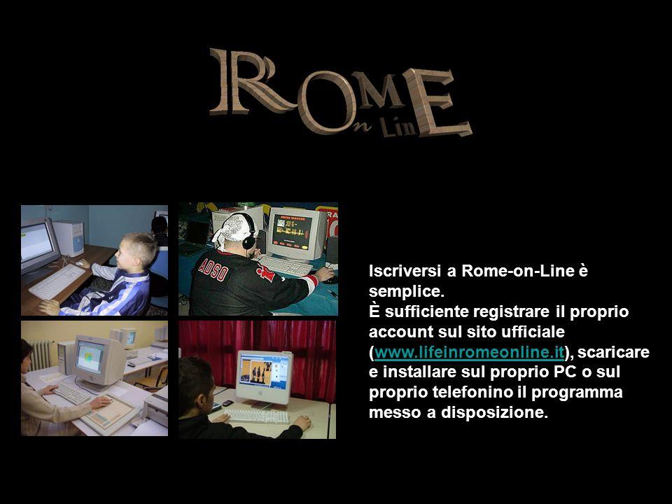Iscriversi a Rome-on-Line è semplice. È sufficiente registrare il proprio account sul sito ufficiale (www.lifeinromeonline.it), scaricare e installare