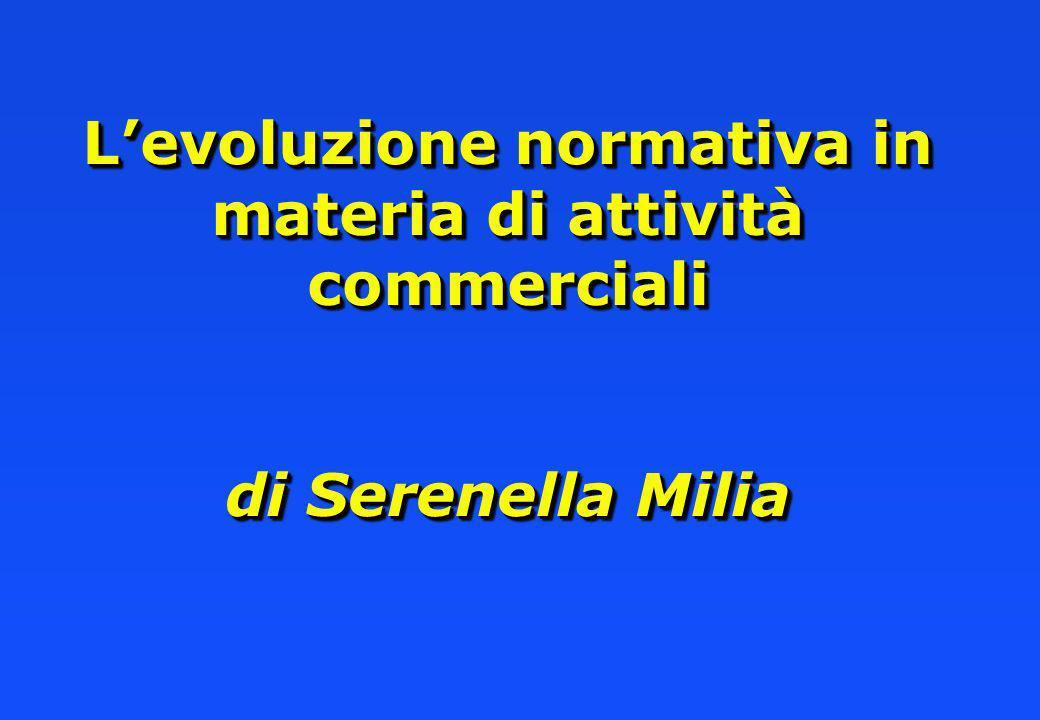 Levoluzione normativa in materia di attività commerciali di Serenella Milia