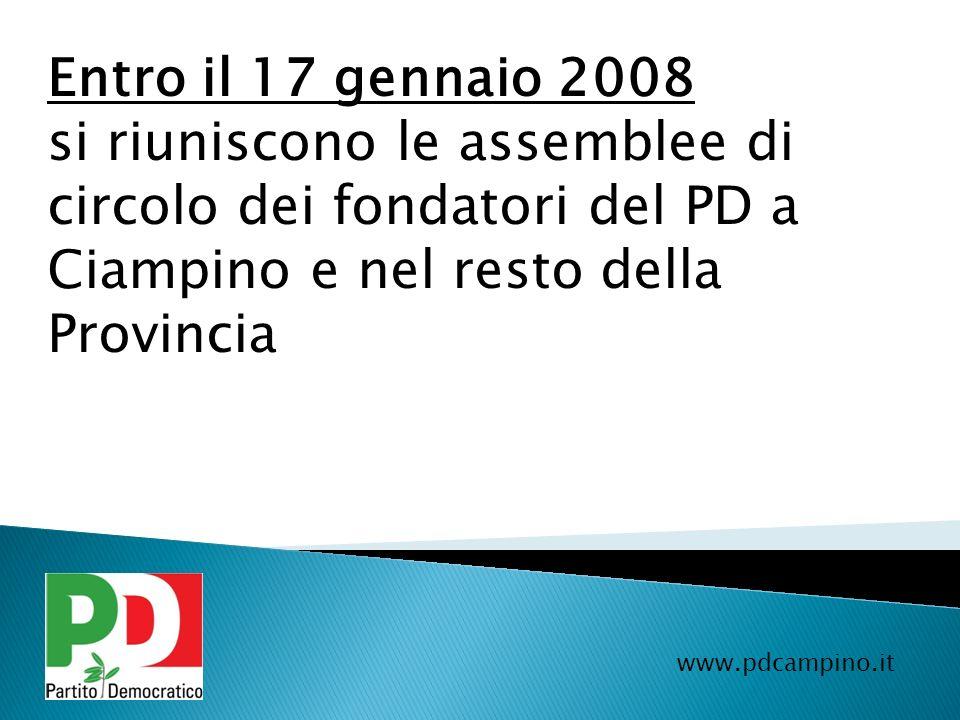Entro il 17 gennaio 2008 si riuniscono le assemblee di circolo dei fondatori del PD a Ciampino e nel resto della Provincia