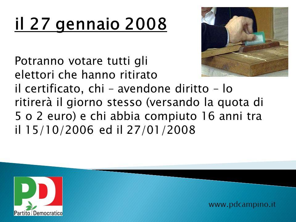 www.pdcampino.it il 27 gennaio 2008 Potranno votare tutti gli elettori che hanno ritirato il certificato, chi – avendone diritto – lo ritirerà il gior