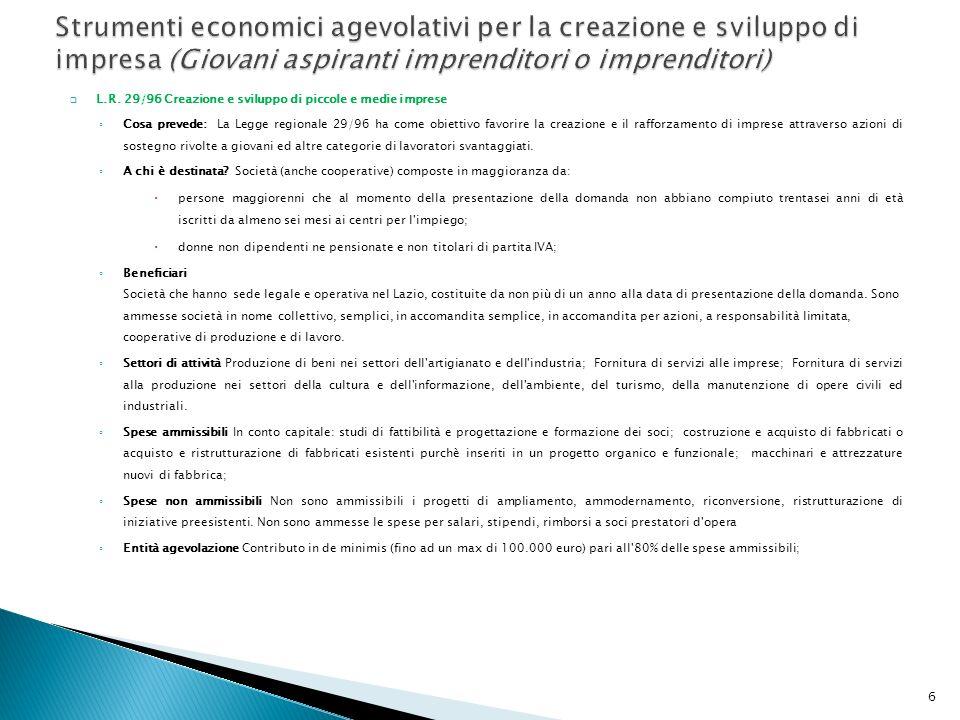 L.R. 29/96 Creazione e sviluppo di piccole e medie imprese Cosa prevede: La Legge regionale 29/96 ha come obiettivo favorire la creazione e il rafforz