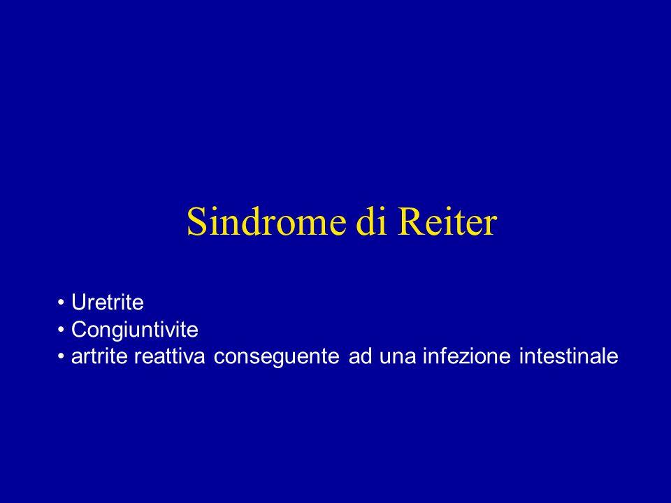 Sindrome di Reiter Uretrite Congiuntivite artrite reattiva conseguente ad una infezione intestinale