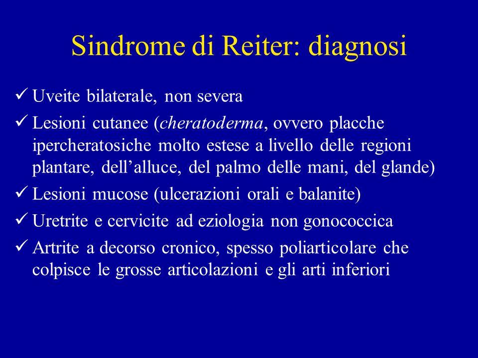 Sindrome di Reiter: diagnosi Uveite bilaterale, non severa Lesioni cutanee (cheratoderma, ovvero placche ipercheratosiche molto estese a livello delle