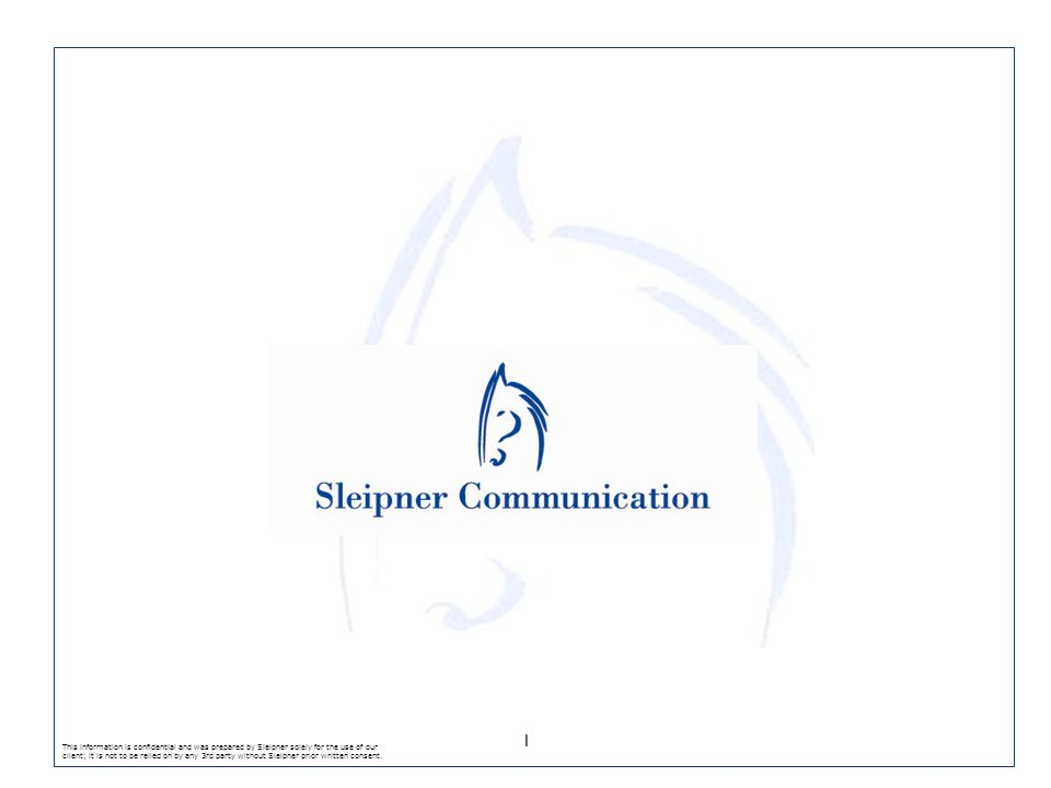 This information is confidential and was prepared by Sleipner solely for the use of our client; it is not to be relied on by any 3rd party without Sle