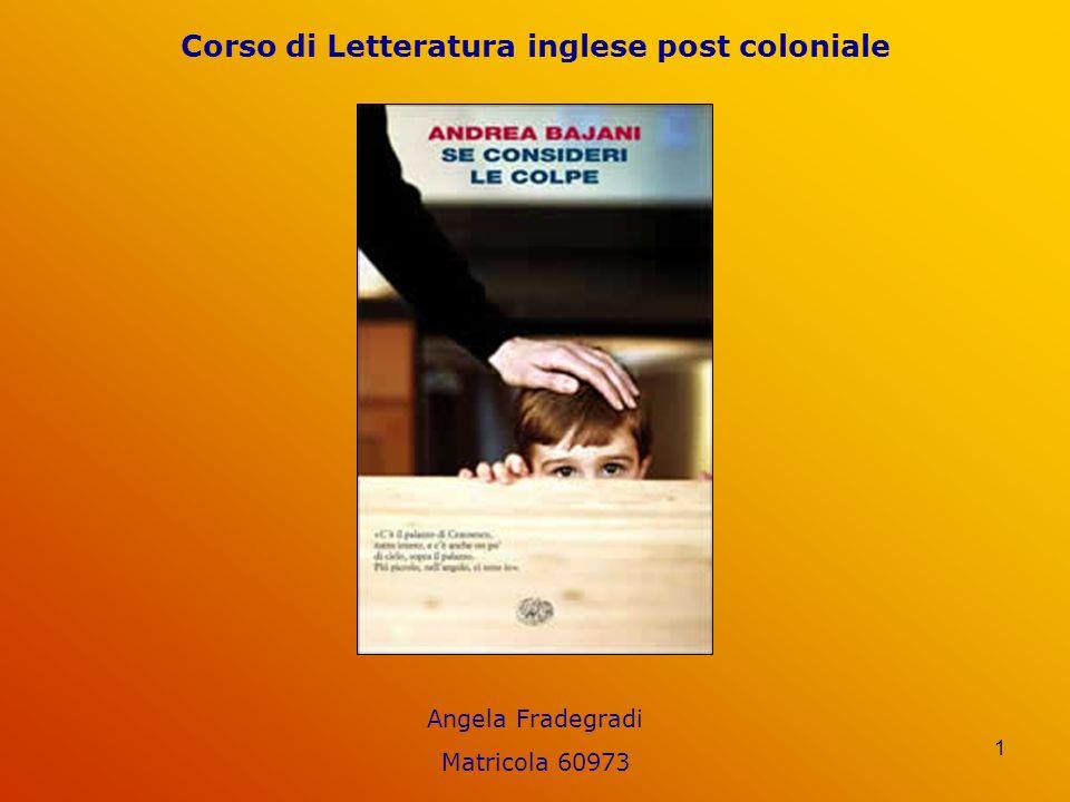 1 Corso di Letteratura inglese post coloniale Angela Fradegradi Matricola 60973