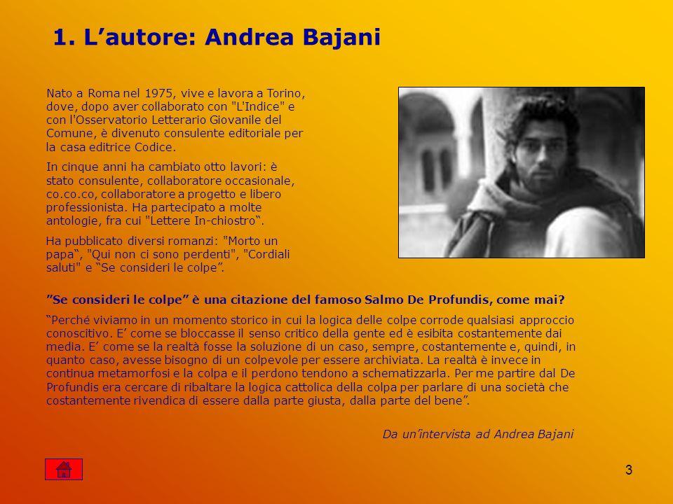 3 1. Lautore: Andrea Bajani Nato a Roma nel 1975, vive e lavora a Torino, dove, dopo aver collaborato con