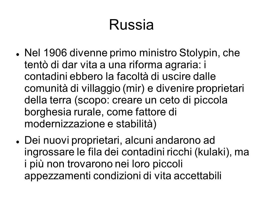Russia Nel 1906 divenne primo ministro Stolypin, che tentò di dar vita a una riforma agraria: i contadini ebbero la facoltà di uscire dalle comunità d