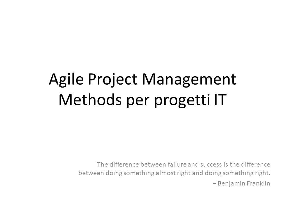 Le linee guida affrontano due aspetti fondamentali dellAgile Project Managment: Valori dellAgile Project Mangement.