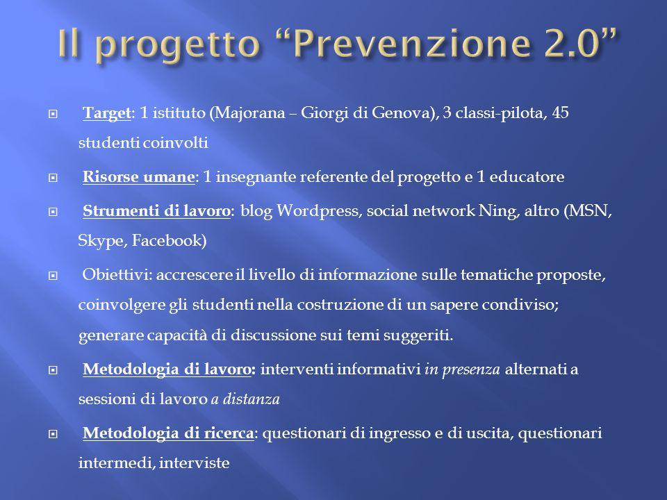 Target : 1 istituto (Majorana – Giorgi di Genova), 3 classi-pilota, 45 studenti coinvolti Risorse umane : 1 insegnante referente del progetto e 1 educ