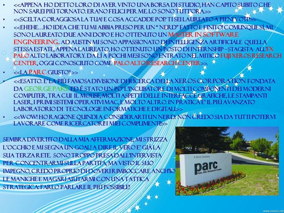 master in software engineering. Fx palo palo alto research center >. parc > xeros corporation george pake > > Sembra divertito dalla mia affermazione,