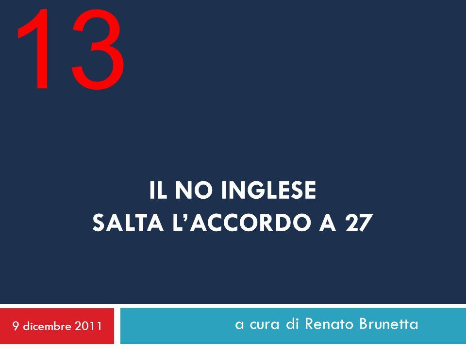 IL NO INGLESE SALTA LACCORDO A 27 9 dicembre 2011 a cura di Renato Brunetta 13