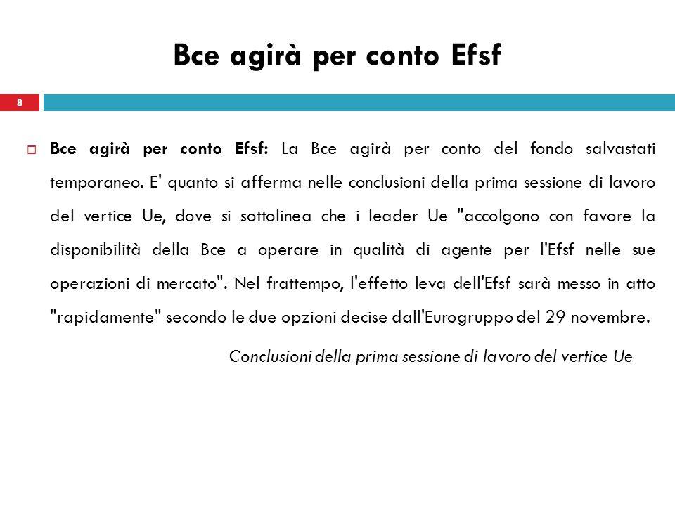 Bce agirà per conto Efsf Bce agirà per conto Efsf: La Bce agirà per conto del fondo salvastati temporaneo. E' quanto si afferma nelle conclusioni dell