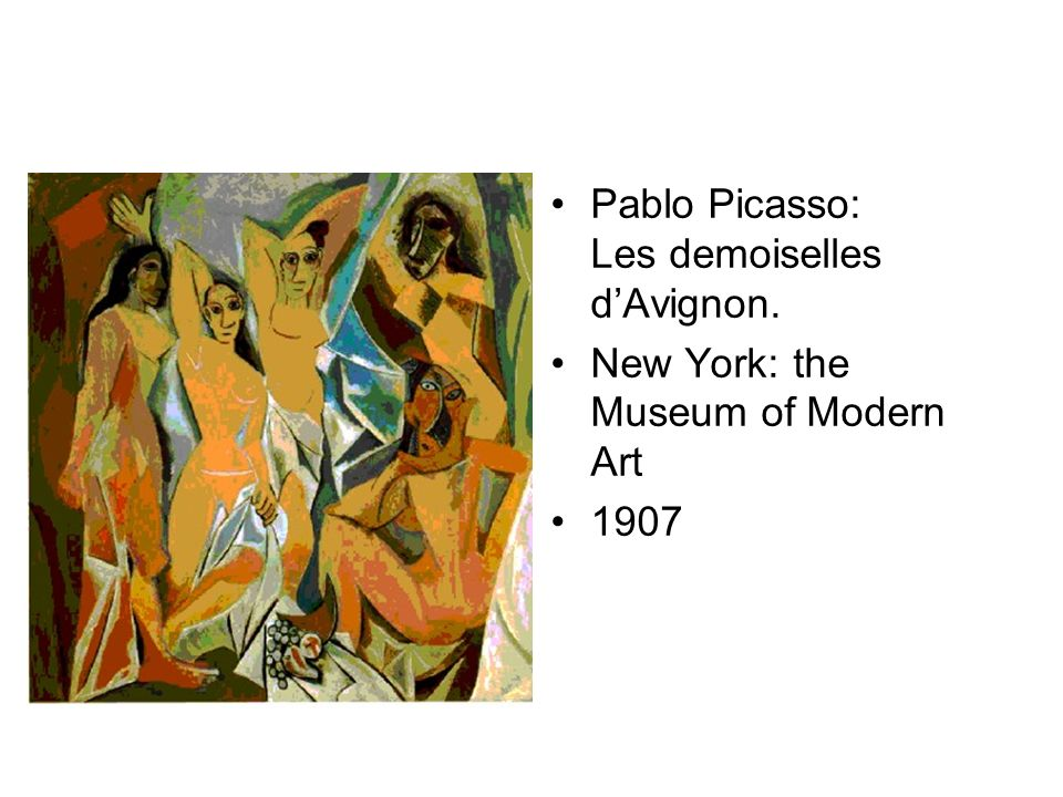 Pablo Picasso: Les demoiselles dAvignon. New York: the Museum of Modern Art 1907