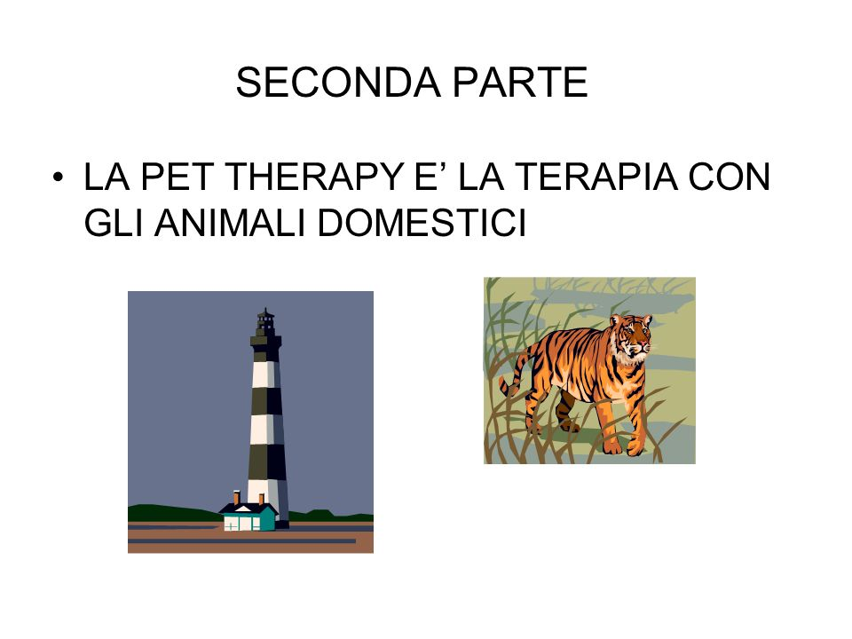 SECONDA PARTE LA PET THERAPY E LA TERAPIA CON GLI ANIMALI DOMESTICI