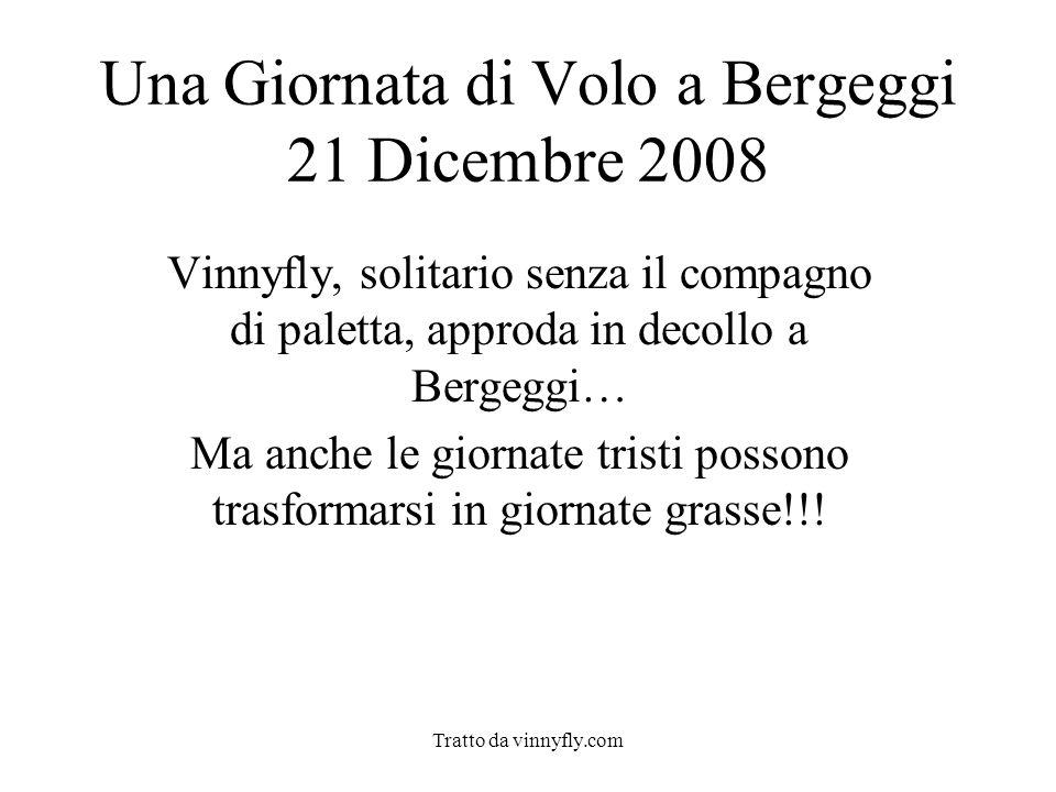 Tratto da vinnyfly.com Una Giornata di Volo a Bergeggi 21 Dicembre 2008 Vinnyfly, solitario senza il compagno di paletta, approda in decollo a Bergegg