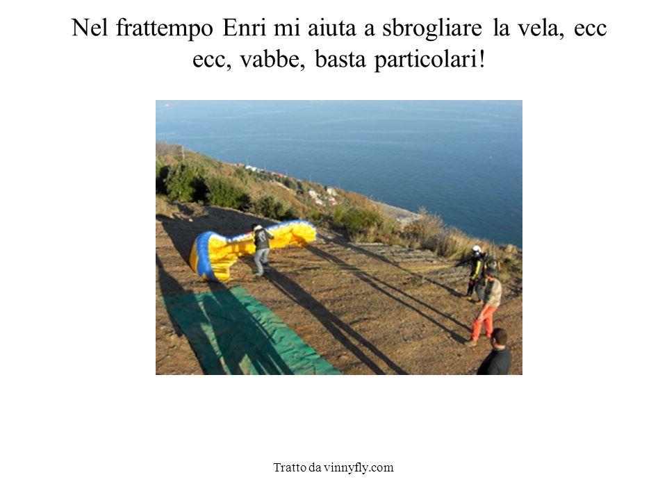 Tratto da vinnyfly.com Nel frattempo Enri mi aiuta a sbrogliare la vela, ecc ecc, vabbe, basta particolari!
