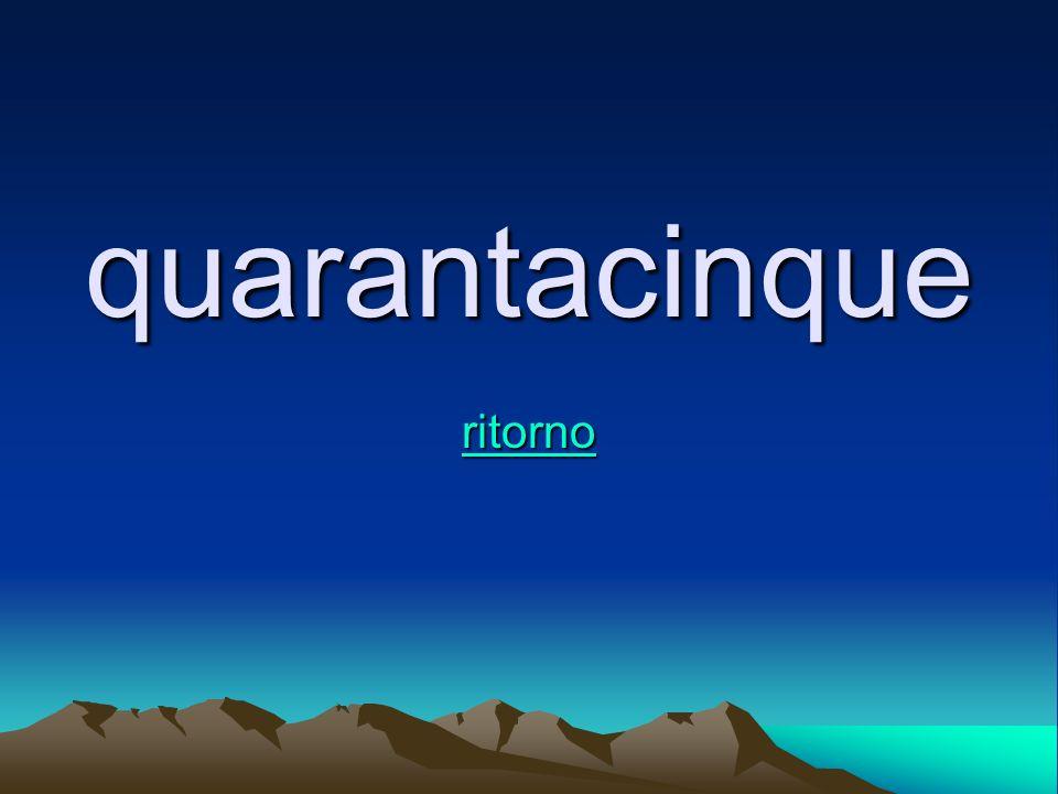 quarantacinque