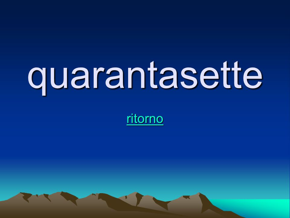 quarantasette