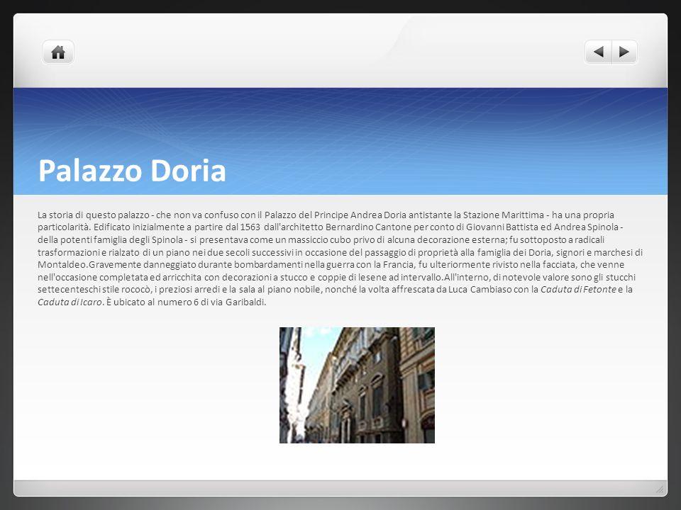 Palazzo Doria La storia di questo palazzo - che non va confuso con il Palazzo del Principe Andrea Doria antistante la Stazione Marittima - ha una prop
