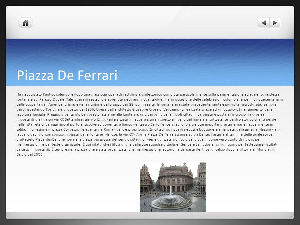 Piazza De Ferrari Ha riacquistato l'antico splendore dopo una massiccia opera di restyling architettonico compiuta particolarmente sulla pavimentazion