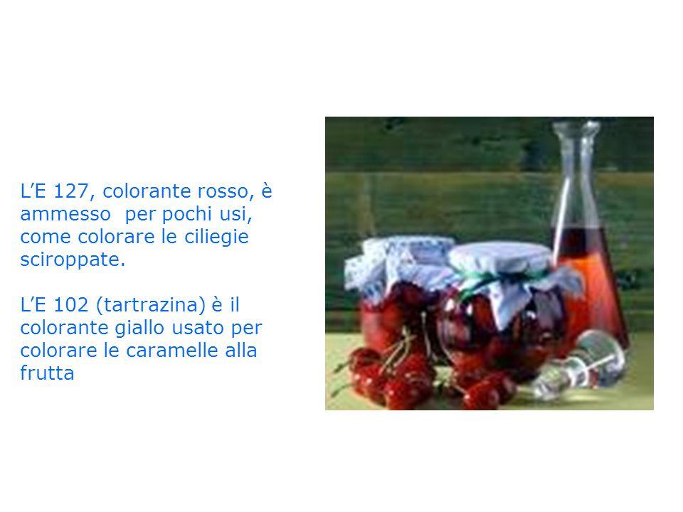 LE 127, colorante rosso, è ammesso per pochi usi, come colorare le ciliegie sciroppate. LE 102 (tartrazina) è il colorante giallo usato per colorare l